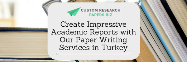 writing custom research paper services in turkey